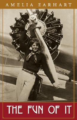 The Fun of It - Earhart, Amelia