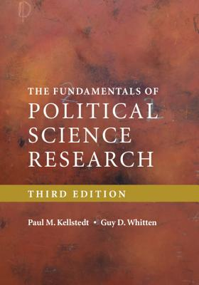 The Fundamentals of Political Science Research - Kellstedt, Paul M, and Whitten, Guy D
