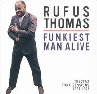 The Funkiest Man Alive: The Stax Funk Sessions 1967-1975 - Rufus Thomas
