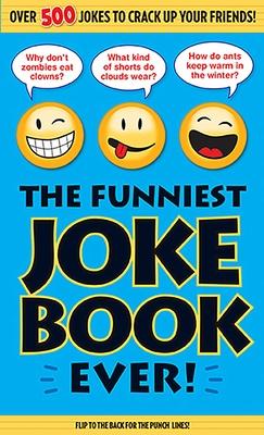 The Funniest Joke Book Ever! - Bathroom Readers' Institute