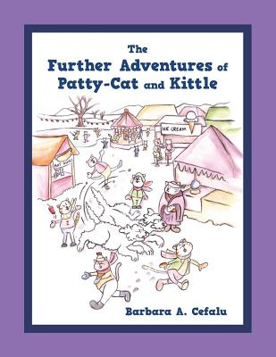 The Further Adventures of Patty-Cat and Kittle - Cefalu, Barbara a