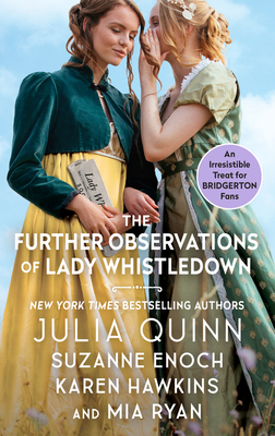The Further Observations of Lady Whistledown - Quinn, Julia, and Enoch, Suzanne, and Hawkins, Karen
