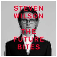 The Future Bites - Steven Wilson