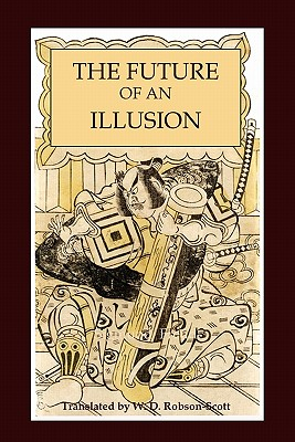 The Future of an Illusion - Freud, Sigmund
