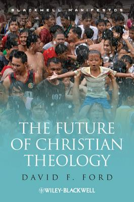The Future of Christian Theology - Ford, David F.