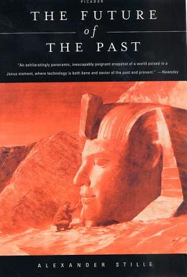 The Future of the Past - Stille, Alexander