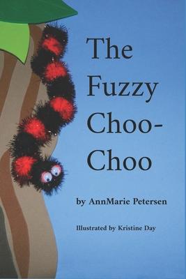 The Fuzzy Choo-Choo - Petersen, Annmarie