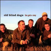 The Gab O Mey - Old Blind Dogs