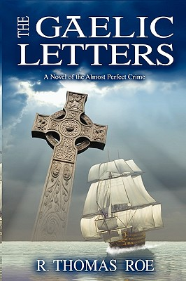 The Gaelic Letters - Roe, R Thomas