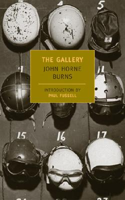 The Gallery - Burns, John Horne, and Fussell, Paul (Introduction by)