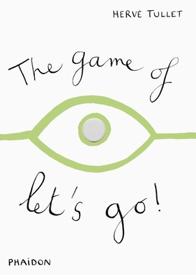 The Game of Let's Go! - Tullet, Herve, and Edicare (Editor)