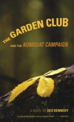 The Garden Club and the Kumquat Campaign - Kennedy, Des