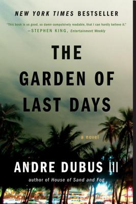 The Garden of Last Days - Dubus, Andre