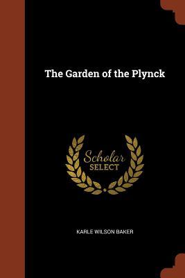 The Garden of the Plynck - Baker, Karle Wilson