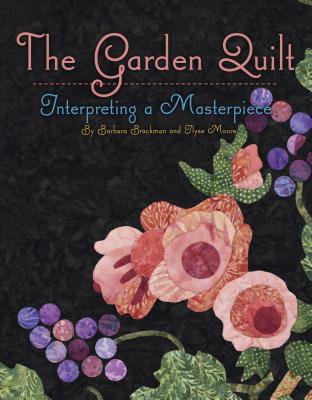The Garden Quilt: Interpreting a Masterpiece - Brackman, Barbara
