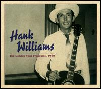 The Garden Spot Programs, 1950 - Hank Williams
