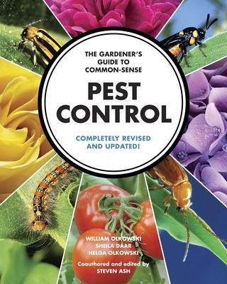 The Gardener's Guide to Common-Sense Pest Control - Olkowski, William