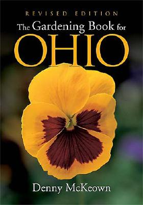 The Gardening Book for Ohio - McKeown, Denny