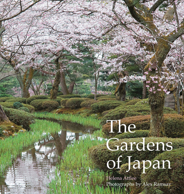 The Gardens of Japan - Attlee, Helena