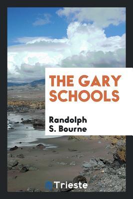The Gary Schools - Bourne, Randolph S