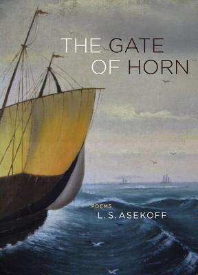 The Gate of Horn - Asekoff, L S