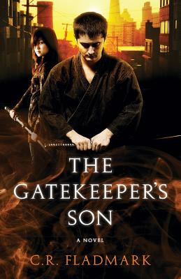 The Gatekeeper's Son: Book One of the Gatekeeper's Son Series - Fladmark, C R