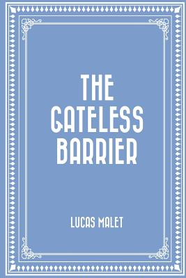 The Gateless Barrier - Malet, Lucas