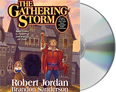The Gathering Storm - Jordan, Robert, Professor, and Sanderson, Brandon, and Reading, Kate (Read by)