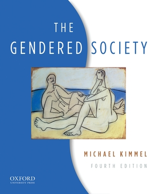 The Gendered Society - Kimmel, Michael, Professor