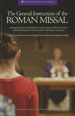 The General Instruction of the Roman Missal - United States Conference of Catholic Bishops