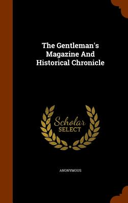 The Gentleman's Magazine and Historical Chronicle - Anonymous
