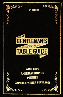 The Gentleman's Table Guide 1871 Reprint - Brown, Ross