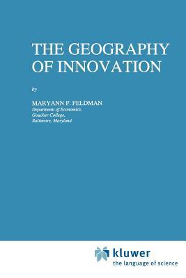 The Geography of Innovation - Feldman, Maryann P.