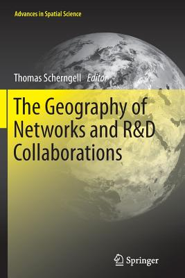 The Geography of Networks and R&d Collaborations - Scherngell, Thomas (Editor)