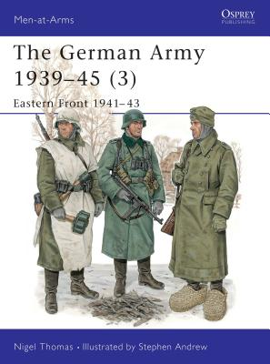 The German Army 1939-45 (3): Eastern Front 1941-43 - Thomas, Nigel