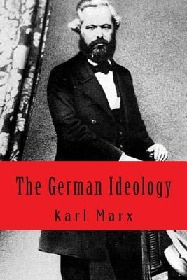 The German Ideology - Marx, Karl, and Srinivasan, Sankar (Prepared for publication by)