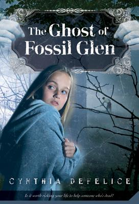 The Ghost of Fossil Glen - DeFelice, Cynthia C