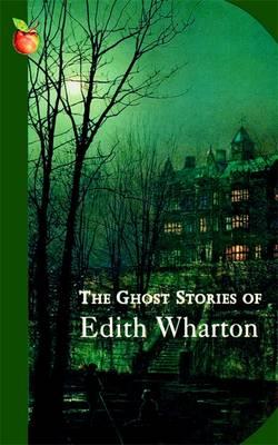 The Ghost Stories of Edith Wharton - Wharton, Edith
