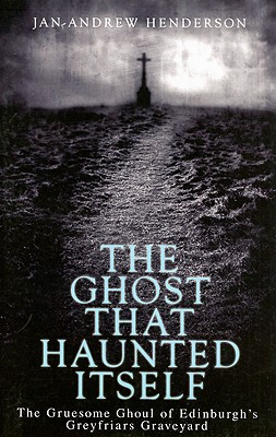 The Ghost That Haunted Itself - Henderson, Jan-Andrew