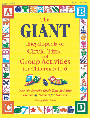 The Giant Encyclopedia of Circle Time and Group Activities: For Children 3 to 6 - Charner, Kathy