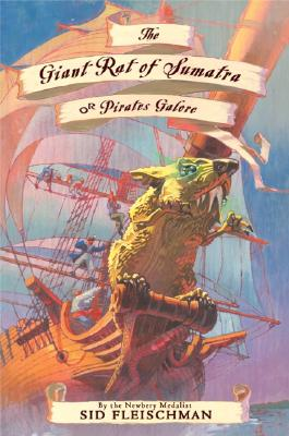 The Giant Rat of Sumatra: Or Pirates Galore - Fleischman, Sid