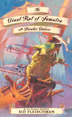 The Giant Rat of Sumatra: Or Pirates Galore - Fleischman, Sid