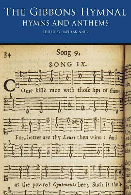 The Gibbons Hymnal: Hymns and Anthems - Gibbons, Orlando (Composer), and Skinner, David (Editor)