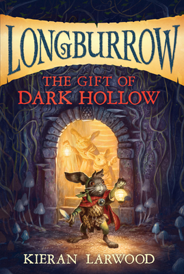 The Gift of Dark Hollow - Larwood, Kieran