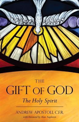 The Gift of God: The Holy Spirit - Apostoli Cfr, Andrew, Fr.