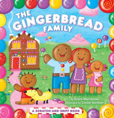 The Gingerbread Family: A Scratch-And-Sniff Book - Maccarone, Grace
