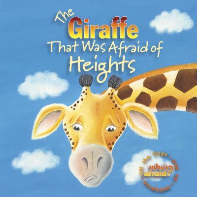 The Giraffe That Was Afraid of Heights - Carlson, Amie