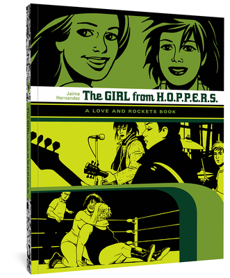 The Girl from H.O.P.P.E.R.S.: A Love and Rockets Book - Hernandez, Jaime