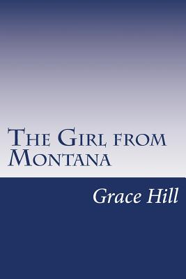The Girl from Montana - Hill, Grace Livingston