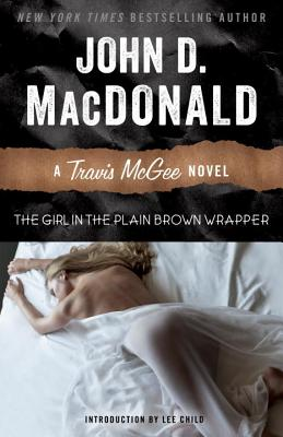 The Girl in the Plain Brown Wrapper - MacDonald, John D, and Child, Lee, New (Introduction by)